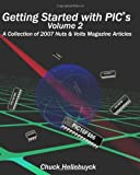 img - for Getting Started With Pics - Volume 2: A Collection Of 2007 Nuts & Volts Magazine Articles book / textbook / text book