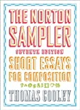 The Norton Sampler: Short Essays for Composition (Seventh Edition)