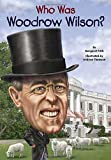 img - for Who Was Woodrow Wilson? book / textbook / text book