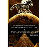 The Horse Racing Guide To The Galaxy - B&W Edition The Kentucky Derby - Preakness - Belmont: The Must Have Thoroughbred Race Track Handicapping & Betting Book For Beginners.