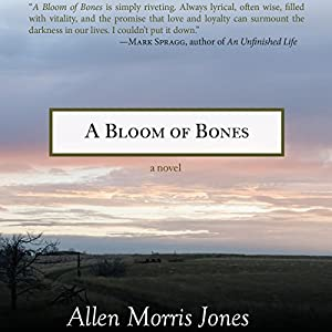 A Bloom of Bones: A Novel Audiobook by Allen Morris Jones Narrated by Peter Berkrot