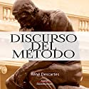 Discurso del Metodo [Discourse on Method] (       UNABRIDGED) by Rene Descartes Narrated by Joaquin Rodrigo Madrigal
