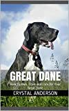 Great Dane: How to Own, Train and Care for Your Great Dane