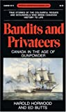 img - for Bandits and Privateers: Canada in the Age of Gunpowder (Goodread Biographies) book / textbook / text book