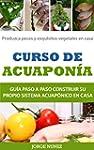 Curso de Acuapon�a - Gu�a paso a paso
