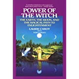 Power of the Witch: The Earth, the Moon, and the Magical Path to Enlightenment ~ Laurie Cabot