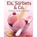 Eis, Sorbets & Co.: Fruchtig, cremig, heiß geliebt (Minikochbuch)