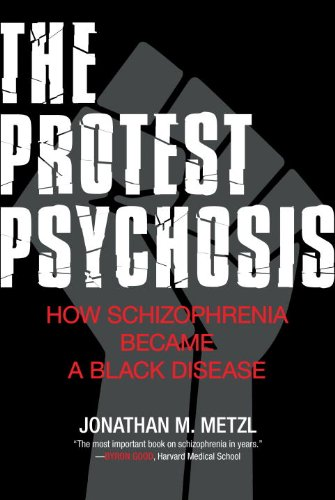 The Protest Psychosis: How Schizophrenia Became a Black...