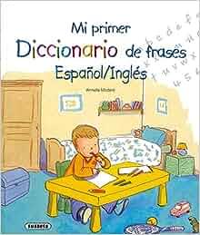 MI PRIM.DICC.FRASES ESP/INGLES: Susaeta Ediciones: 9788430573226