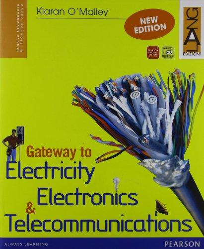 Gateway to Electricity, Electronics & Telecommunications. Per gli Ist. tecnici e professionali