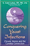Conquering Yeast Infections The Non Drug Solution For Men And Women