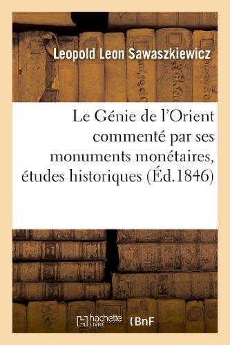 Le Genie de LOrient Commente Par Ses Monuments Monetaires, Etudes Historiques (Histoire)  [Sawaszkiewicz-L] (Tapa Blanda)