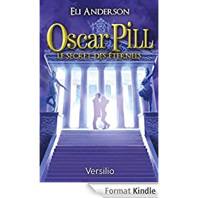 Oscar Pill, Tome 3 : Le secret des Eternels