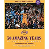 Cover of book The Los Angeles Lakers: 50 Amazing Years in the City of Angels, Revised and Expanded Edition - Updated for 2009-10 NBA Championship Season