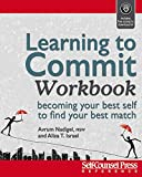 Learning to Commit (The Workbook)