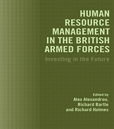 Human Resource Management in the British Armed Forces: Investing in the Future (Cranfield Defence Management)