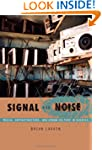 Signal and Noise: Media, Infrastructu...