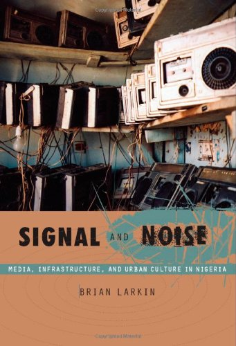 Signal and Noise: Media, Infrastructure, and Urban...