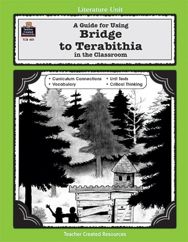 A Literature Unit for Bridge to Terabithia by Katherine Paterson, John Carratello, Patty Carratello, Sue Fullam