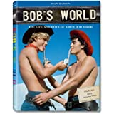 Bob's World: The Life and Boys of A.M.G's Bob Mizerpar Dian Hanson