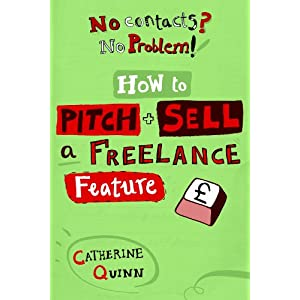 Image: Cover of No Contacts? No Problem! How to Pitch and Sell Your Freelance Feature Writing