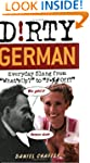 "Dirty German: Everyday Slang from ""Wh..."