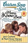 Chicken Soup for the Soul: Moms Know...