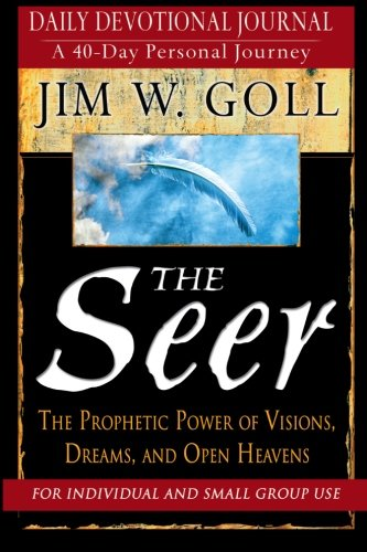 The Seer: The Prophetic Power of Visions, Dreams, and Open Heavens (James Goll Seer compare prices)