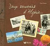 echange, troc Guy Dugas - Doux souvenirs d'Algérie...