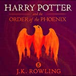 Harry Potter and the Order of the Phoenix, Book 5 (       UNABRIDGED) by J.K. Rowling Narrated by Jim Dale