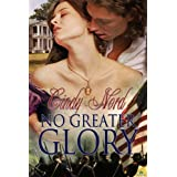 No Greater Glory (The Cutteridge Family Book 1) ~ Cindy Nord