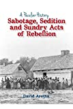 img - for Sabotage, Sedition and Sundry Acts of Rebellion (Peculiar History) book / textbook / text book
