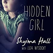 Hidden Girl: The True Story of a Modern-Day Child Slave | [Shyima Hall, Lisa Wysocky]