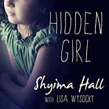 Hidden Girl: The True Story of a Modern-Day Child Slave (       UNABRIDGED) by Shyima Hall, Lisa Wysocky Narrated by Robin Eller