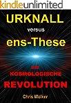 Urknall versus ens-These DIE KOSMOLOG...