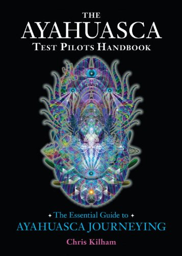 Der Ayahuasca-Test Piloten Handbuch: The Essential Guide to Ayahuasca Reisen
