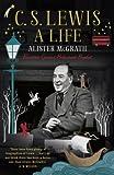 C. S. Lewis: A Life: Eccentric Genius, Reluctant Prophet (1444745549) by McGrath, Alister