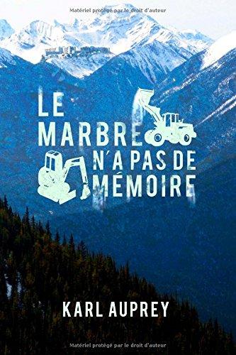 Le Marbre N'A Pas De Mémoire (French Edition)