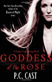 P. C. Cast Goddess Of The Rose: Number 4 in series (Goddess Summoning)