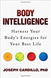 img - for Body Intelligence: Harness Your Body's Energies for Your Best Life book / textbook / text book