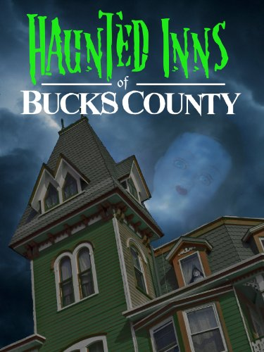 The Haunted Inns of Bucks County