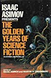 img - for Isaac Asimov Presents the Golden Years of Science Fiction: 36 Stories and Novellas book / textbook / text book