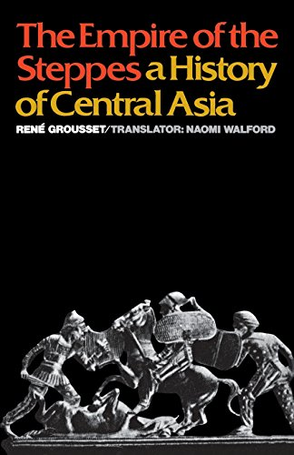 The Empire of the Steppes: A History of Central