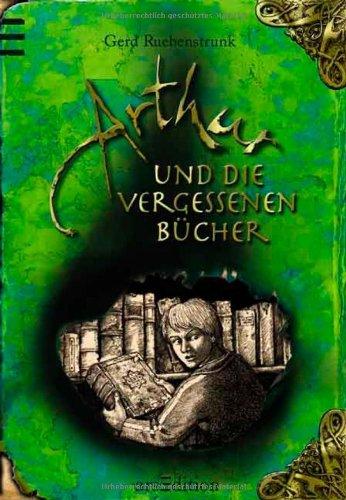 Arthur und die Vergessenen Bücher: Band 1