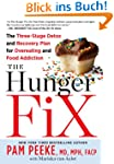 The Hunger Fix: The Three-Stage Detox...