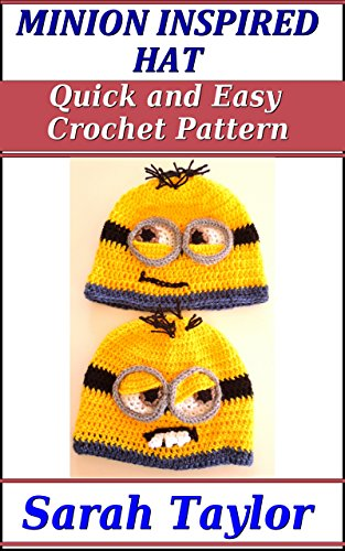 Free Kindle Book : Minion Inspired Hat - Quick and Easy Crochet Pattern