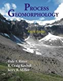 img - for Process Geomorphology (Reissued 4th, Fourth Edition) - By D.F. Ritter, R.C. Kochel, & J.R. Miller [2006] book / textbook / text book