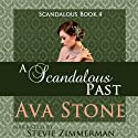 A Scandalous Past: Scandalous Series, Book 4 (Volume 4) (       UNABRIDGED) by Ava Stone Narrated by Stevie Zimmerman