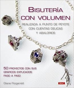 Bisuteria con volumen / Diane Fitzgerald's Shaped Beadwork