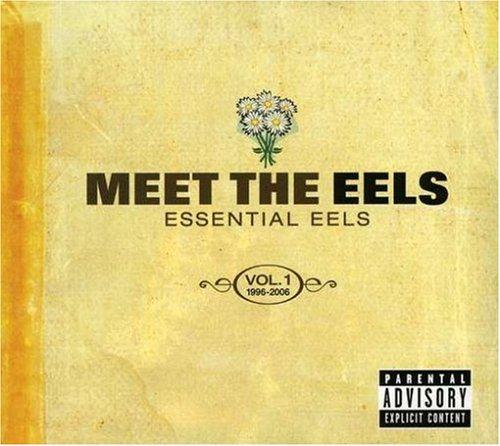 Eels - Meet the Eels: Essential Eels 1996-2006, Vol. 1 - Zortam Music